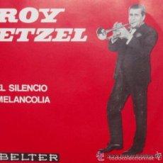 Discos de vinilo: ROY ETZEL - EL SILENCIO / MELANCOLIA - SINGLE BELTER DE 1965 ,RF-537 BUEN ESTADO. Lote 56196842