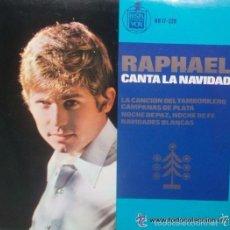 Discos de vinil: RAPHAEL CANTA LA NAVIDAD - LA CANCION DEL TAMBOLILERO,CAMPANA DE PLATA,NOCHE DE PAZ,NOCHE DE FE.... Lote 56198015
