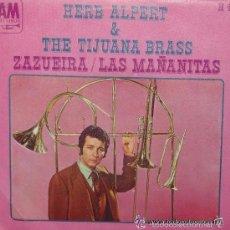 Discos de vinilo: HERB ALPERT & THE TIJUANA BRASS - ZAZUEIRA / LAS MAÑANITAS SINGLE A&M RECORDS DE 1969 ,RF-542. Lote 56198064