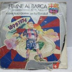 Discos de vinilo: DISCO HIMNO DEL BARSA HIMNE AL BARCA 45 R.P.M.. Lote 56203089