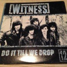 Discos de vinilo: WITNESS - DO IT TILL WE DROP - MAXI USA ARISTA 1988 - PROMOCIONAL - HARD ROCK. Lote 56206086