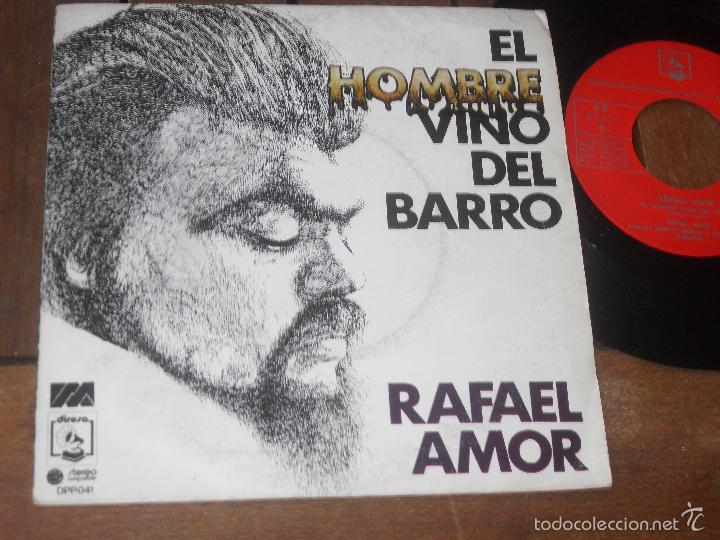 Discos de vinilo: RAFAEL AMOR single El Hombre vino del Barro Made in Spain 1974 - Foto 1 - 56219646