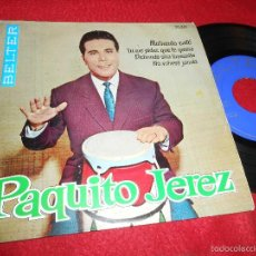 Discos de vinilo: PAQUITO JEREZ MOLIENDO CAFE/TU ME PIDES QUE TE QUIERA/NO VOLVERÉ JAMAS +1 EP 1962 BELTER. Lote 56219708