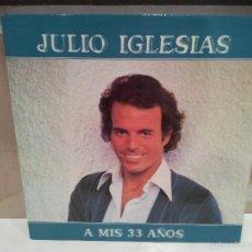 Discos de vinilo: JULIO IGLESIAS LP A MIS 33 AÑOS 1977 VER FOTOS. Lote 56232849