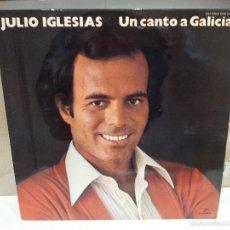 Discos de vinilo: JULIO IGLESIAS LP UN CANTO A GALICIA VER FOTOS. Lote 56232876