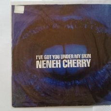 Discos de vinilo: NENEH CHERRY - I'VE GOT YOU UNDER MY SKIN / I'VE GOT YOU UNDER MY SKIN (INSTRUMENTAL) (EDIC UK 1990). Lote 56245625
