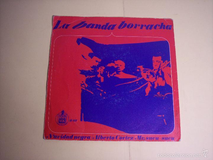 Discos de vinilo: SINGLE ALBERTO CORTEZ /LA BANDA ESTA BORRACHA / NAVIDAD NEGRA) HISPAVOX - 1966 - Foto 5 - 56268657