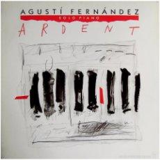 Discos de vinilo: AGUSTÍ FERNÁNDEZ – ARDENT - LP SPAIN 1988 - BLAU A-027- MINT. Lote 56268763