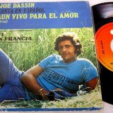 Discos de vinilo: JOE DASSIN - AUN VIVO PARA EL AMOR / AFRICA + NO ES MAS QUE EL VIENTO - SINGLE - CBS 1975 SPAIN. Lote 56281002