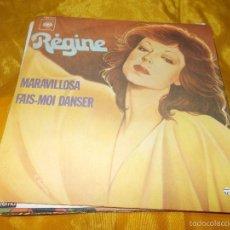 Discos de vinilo: REGINE. MARAVILLOSA / FAIS-MOI DANSER. CBS 1974. EDICION FRANCESA. IMPECABLE. Lote 56281591