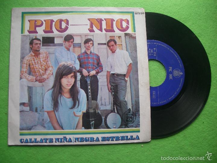 PIC-NIC - CALLATE NIÑA . SINGLE . 1967 HISPAVOX (Música - Discos de Vinilo - Maxi Singles - Solistas Españoles de los 50 y 60)