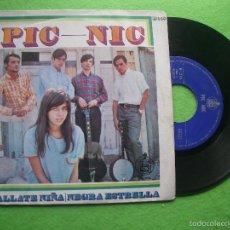 Discos de vinilo: PIC-NIC - CALLATE NIÑA . SINGLE . 1967 HISPAVOX. Lote 56285037