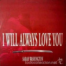Discos de vinilo: SARAH WASHINGTON,I WILL ALWAYS LOVE YOU. Lote 56285899
