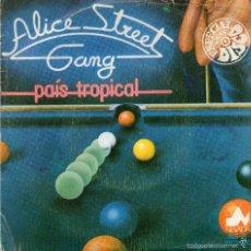 Discos de vinilo: ALICE STREET GANG - PAIS TROPICAL - SINGLE. Lote 264332400