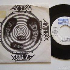 Discos de vinilo: ANTHRAX SINGLE STATE OF EUPHORIA EDICIÓN ESPAÑOLA PROMOCIONAL. Lote 56301195