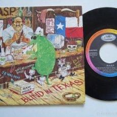 Discos de vinilo: WASP SINGLE BLIND IN TEXAS EDICIÓN ESPAÑOLA. Lote 56301613