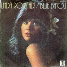 Discos de vinilo: LINDA RONSTADT - BLUE BAYOU - SINGLE. Lote 56305827