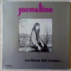 Discos de vinilo: JACMELINA, CERIERAS DEL TEMPS... (REVOLUM 1979) LP FRANCIA - GATEFOLD - CHANSON OCCITA. Lote 56307703