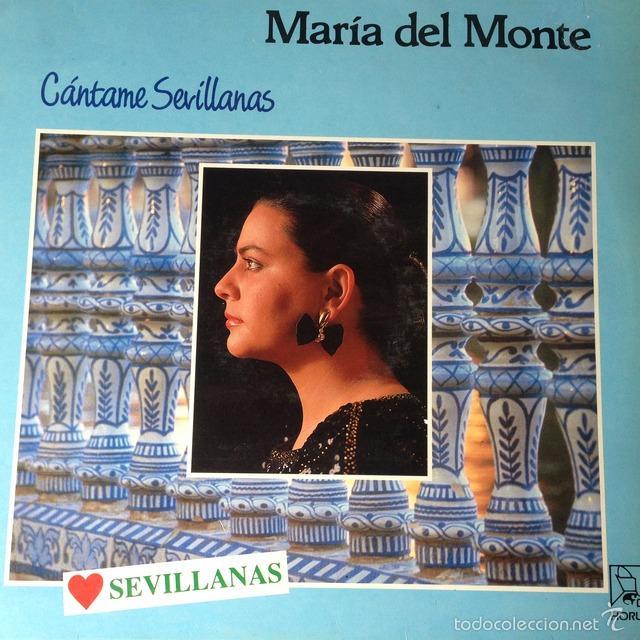 MARÍA DEL MONTE - CÁNTAME SEVILLANAS . LP . 1988 HORUS (Música - Discos - LP Vinilo - Flamenco, Canción española y Cuplé)