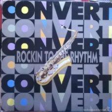 Discos de vinilo: CONVERT-ROCKIN TO THE RHYTHM. Lote 56314897