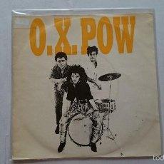 Discos de vinilo: O.X. POW - TE SIENTO EN MI PIEL / LA ESQUINA ILEGAL (PROMO 1986). Lote 56317481