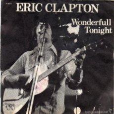 Discos de vinilo: ERIC CLAPTON - WONDERFULL TONIGHT - SINGLE. Lote 56319950