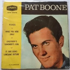 Discos de vinilo: PAT BOONE - VENUS / WHILE YOU WERE AWAY / EVERYBODY'S SOMEBODY'S FOOL +1 (EP 1964). Lote 56321038