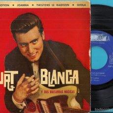Discos de vinilo: BURT BLANCA Y SUS GUITARRAS MÁGICAS: LE LOCO-MOTION / JOANNA / TWISTONS LE MADISON / SHEILA. Lote 56322005