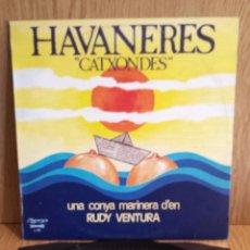Discos de vinilo: HAVANERES CATXONDES. UNA CONYA MARINERA D'EN RUDY VENTURA. LP / OLYMPO-1980 / LUJO. ****/****. Lote 56325245