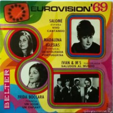 Discos de vinilo: EUROVISIÓN 69 SALOMÉ: VIVO CANTADO/ MADALENA IGLESIAS/ IVAN & M'S/ FRIDA BOCCARA. BELTER SPAIN 1969. Lote 56369462