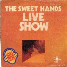 Discos de vinilo: THE SWEET HANDS - LIVE SHOW - SINGLE. Lote 56376297