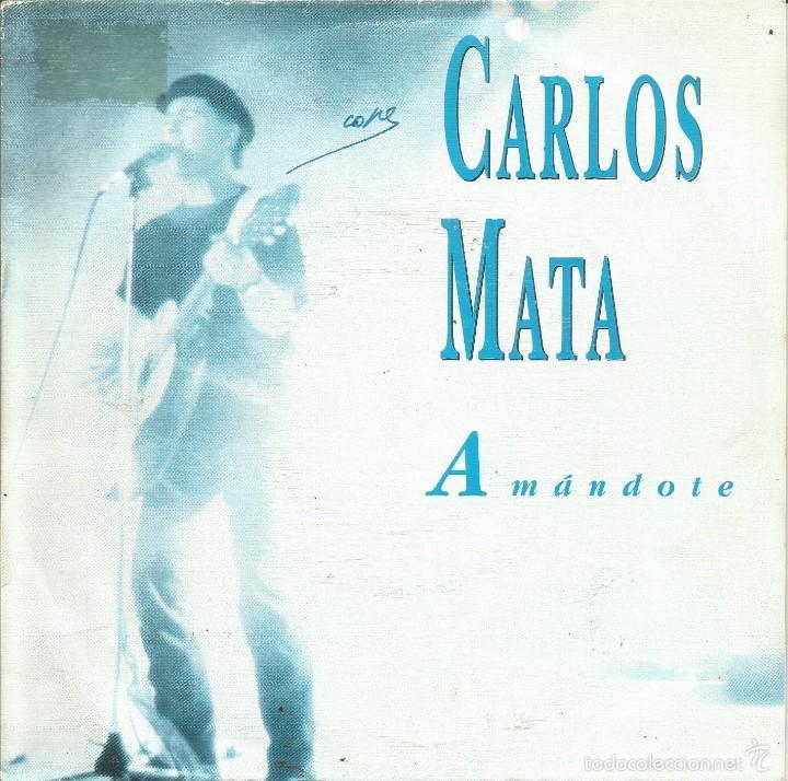 CARLOS MATA-AMÁNDOTE SINGLE VINILO PROMOCIONAL SPAIN (Música - Discos - Singles Vinilo - Grupos y Solistas de latinoamérica)