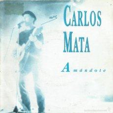 Discos de vinilo: CARLOS MATA-AMÁNDOTE SINGLE VINILO PROMOCIONAL SPAIN. Lote 56390952