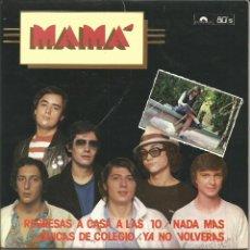 Discos de vinilo: MAMA-REGRESAS A CASA A LAS 10 + NADA MAS + CHICAS DE COLEGIO + YA NO VOLVERÁS EP VINILO 1980 SPAIN. Lote 56391427