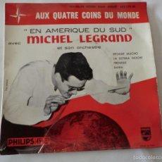 Discos de vinilo: MICHEL LEGRAND ET SON ORCH EN AMÉRIQUE DU SUD.ED.1958 FRANCE EP-432.270. Lote 56461350