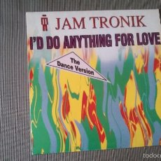 Discos de vinilo: JAM TRONIK-I'D DO ANYTHING FOR LOVE.MAXI. Lote 56462933