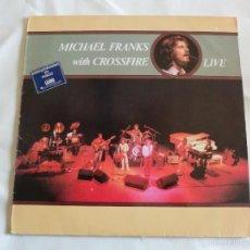 Discos de vinilo: MICHAEL FRANKS WITH CROSSFIRE LIVE1980 SPAIN.WEA-56922. Lote 56463325