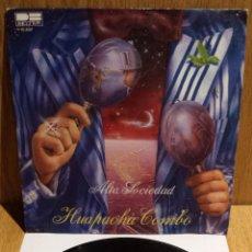 Discos de vinilo: HUAPACHÁ COMBO. ALTA SOCIEDAD. SINGLE / BELTER - 1981 / CALIDAD LUJO. ****/****. Lote 56481034