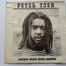 Discos de vinilo: PETER TOSH - NOTHING BUT LOVE (NADA MAS QUE AMOR) / COLD BLOOD (SANGRE FRIA) (PROMO 1981). Lote 56489206