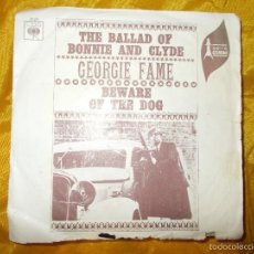 Discos de vinilo: GEORGIE FAME. THE BALLAD OF BONNIE AND CLYDE / BEWARE OF THE DOG. CBS. Lote 56490202