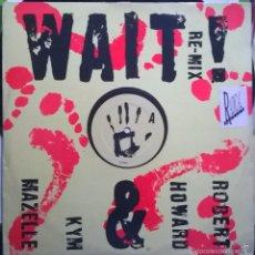 Discos de vinilo: ROBERT HOWARD & KYM MAZELLE-WAIT ! (RE-MIX), RCA-PT 42598. Lote 56490726