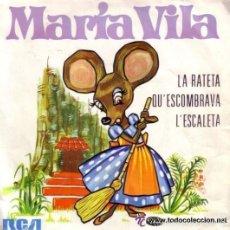 Discos de vinilo: MARIA VILA- - LA RATETA QUE ESCOMBRAVA L'ESCALETA - SINGLE 1972. Lote 56518140