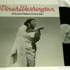 Discos de vinilo: DINAH WASHINGTON - IF YOU DON'T BELIEVE I'M LEAVING !! ORG EDIT, TODO IMPECABLE !!. Lote 56521377