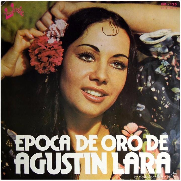 ARTISTA DESCONOCIDO – EPOCA DE ORO DE AGUSTIN LARA - LP SPAIN 1976 - EUROMUSIC EM-125 (Música - Discos - LP Vinilo - Otros estilos)