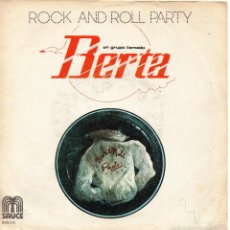 Discos de vinilo: UN GRUPO LLAMADO BERTA - ROCK AND ROLL PARTY, SG, REY DEL ROCK + 1, AÑO 1978. Lote 111325127