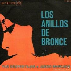 Discos de vinilo: LOS ANILLOS DE BRONCE - SINGLE VINILO 7'' - EDITADO EN ESPAÑA - TUS DESVENTAJAS + 1 - RCA 1967. Lote 56535306