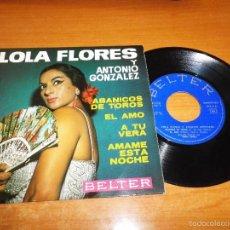 Discos de vinilo: LOLA FLORES Y ANTONIO GONZALEZ ABANICOS DE TOROS / EL AMO EP VINILO 1964 BELTER 4 TEMAS. Lote 56537232