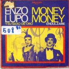 Discos de vinilo: ENZO LUPO ( MONEY MONEY (CABARET) / ENDULZAME (SINGLE 1973). Lote 56542659