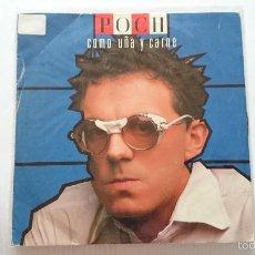 Discos de vinilo: POCH (DERRIBOS ARIAS) - COMO UÑA Y CARNE (PROMO 1985). Lote 56546659
