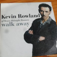 Disques de vinyle: KEVIN ROWLAND OF DEXYS MIDNIGHT RUNNERS - WALK AWAY / EVEN WHEN I HOLD YOU - 1988 MERCURY.. Lote 56549701